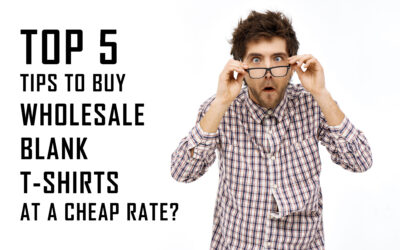 Top 5 tips to Buy Wholesale Blank t-shirts at a Cheap Rate